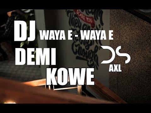 DJ WAYAE - WAYAE {DEMI KOWE} - REMIX BY DIAN SUSANTO AXL {DS AXL}