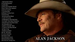 Alan Jackson Greatest Hits Full Album Live