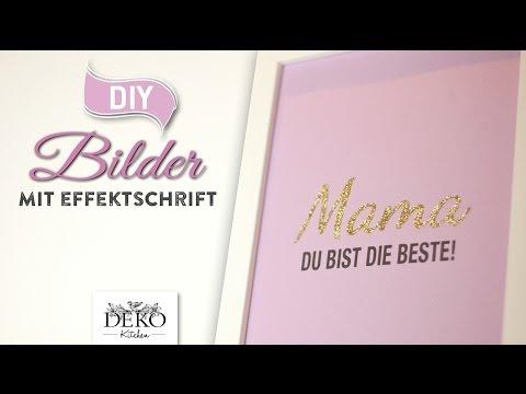 DIY: coole Bilder zum Muttertag mit Glanzeffekten [How to] Deko Kitchen