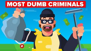 World's Most Dumb Criminals That Didn't Get Away With It