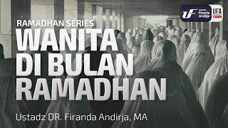 Kajian : Wanita Di Bulan Ramadhan - Ustadz Dr. Firanda Andirja, Lc, M.A.
