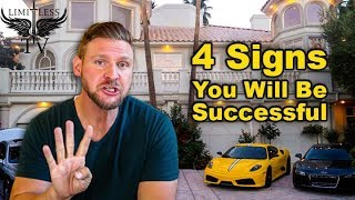 4 Signs That You