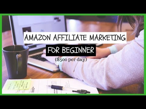Amazon Affiliate Marketing For Beginners – $500 PER DAY