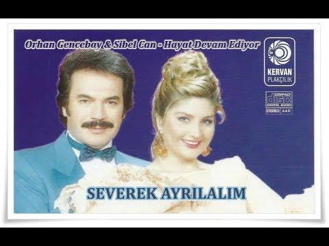 ORHAN GENCEBAY & SİBEL CAN - SEVEREK AYRILALIM