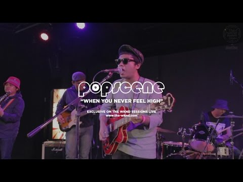 Popscene | When You Never Feel High (Live on The Wknd Sessions, #99)