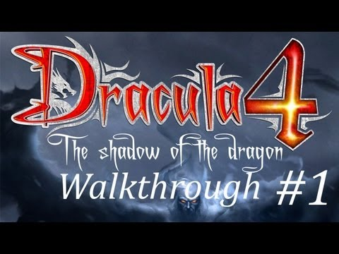 Dracula 4: The Shadow of the Dragon Walkthrough part 1 |