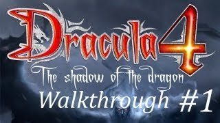 Dracula 4: The Shadow of the Dragon Walkthrough part 1