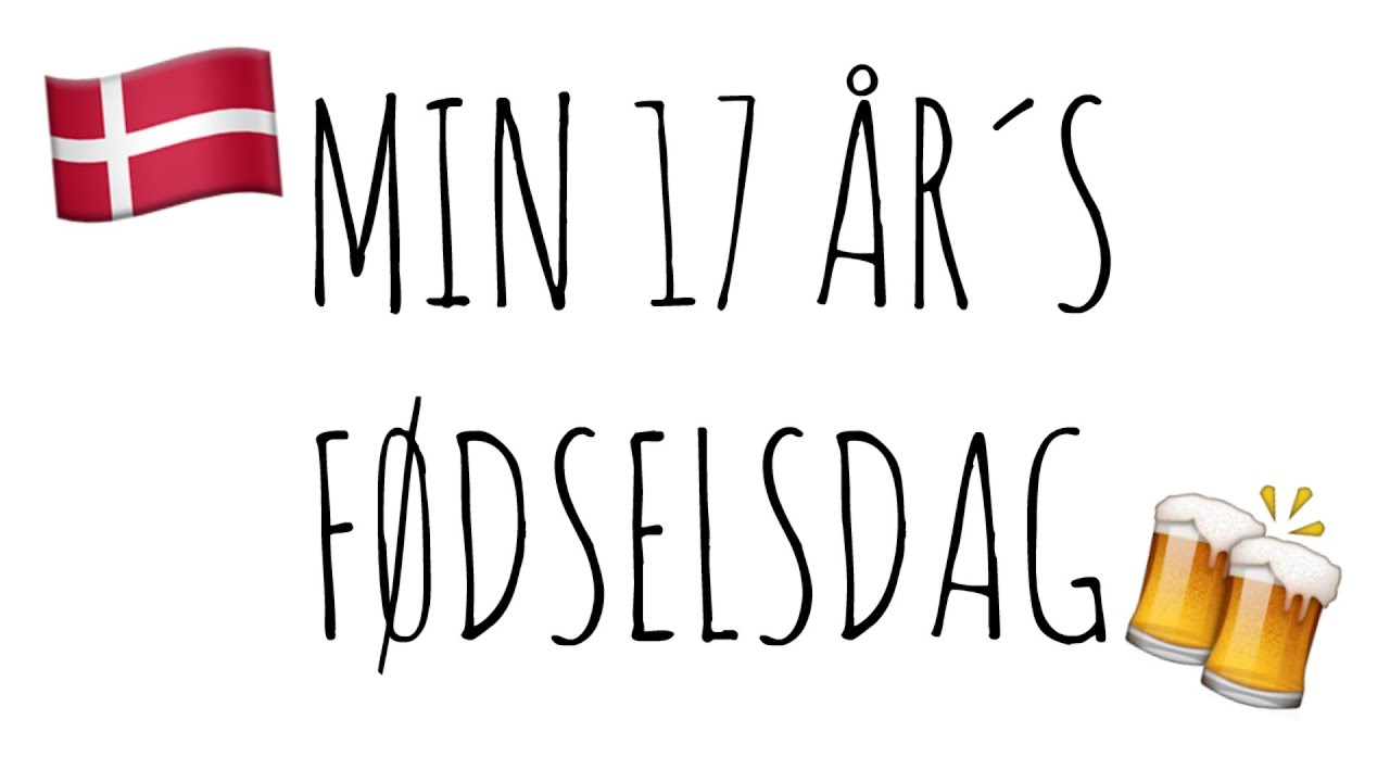 78afb19111aa MIN 17 ÅRS FØDSELSDAG! - YouTube