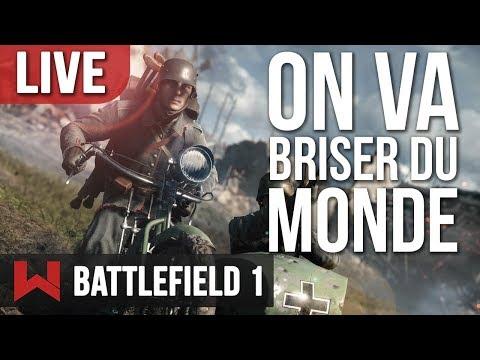 🔴 LIVE : ON VA BRISER DU MONDE (OU PAS) | Battlefield 1 FR
