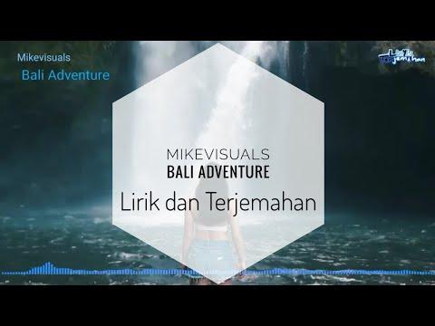 Mikevisuals - Bali Adventure (Lyrik Dan Terjemahan)
