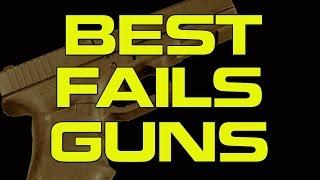 Compilation Best Fails Guns