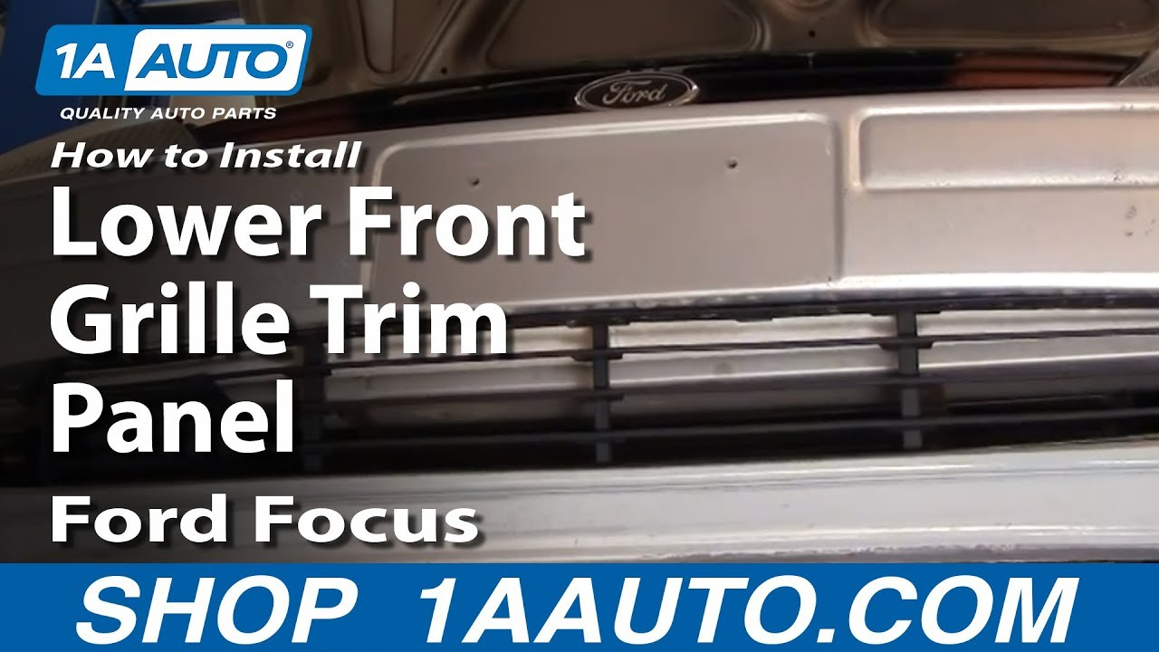 How to install replace lower front grille trim panel ford focus 02 04 1aauto com youtube