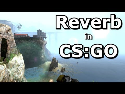 Reverb Update to CS:GO