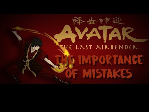 Avatar: The Last Airbender – The Importance Of Mistakes