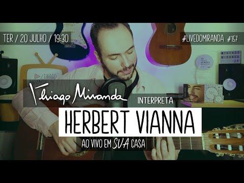Live Thiago Miranda interpreta HERBERT VIANNA & PARALAMAS Ao vivo em SUA casa #LiveDoMiranda #157