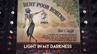 Watch Dirt Poor Robins Light In My Darkness video