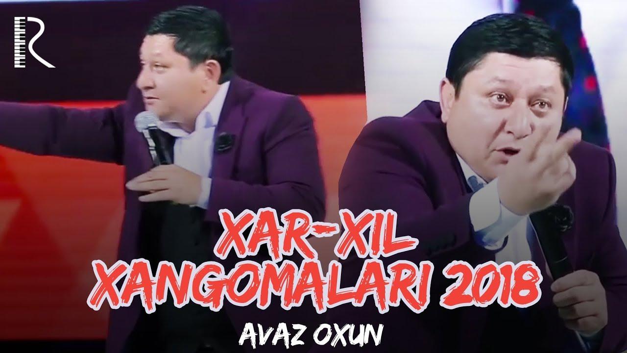 Avaz Oxun - Xar-xil xangomalari 2018 (Olov Nur)