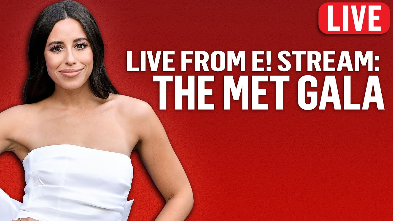 Download The Met Gala: Live From E! Stream | E!