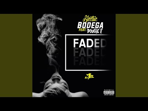 Faded (feat. Dougie F)