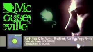 Paolo Mojo & Jim Rivers - Ron Hardy Said (Eric Prydz Remix) [MOUSE009]