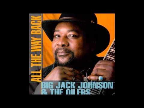 Big Jack Johnson     ~    ''Since I Met You''  2010