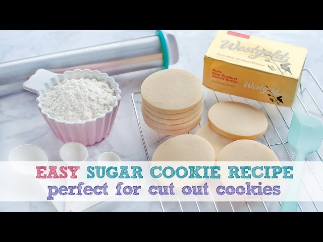 EASY SUGAR COOKIE RECIPE ~ PERFECT FOR CUT OUT COOKIES
