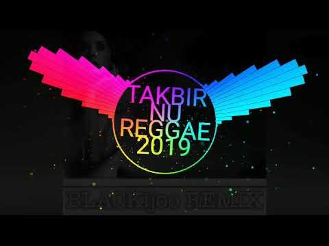 BLACKijoo - DJ TAKBIR NU REGGAE 2019