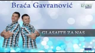 Braca Gavranovic GLASAJTE ZA NAS 2015