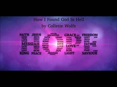 How I Found God In Hell  Collette Wolfe