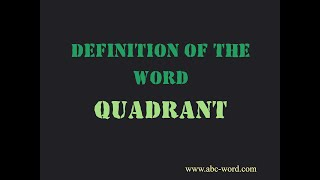 """Definition of the word """"Quadrant"""""""