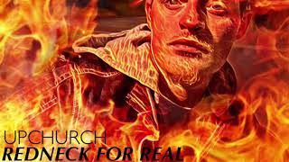 "(NEW) ""Redneck for real"" by Upchurch"