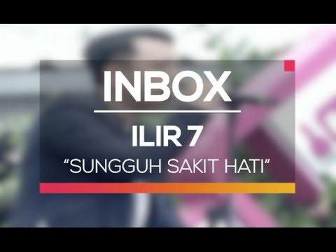 Ilir 7 - Sungguh Sakit Hati (Live on Inbox)