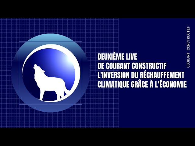 Second live de Thierry  sur l inversion du réchauffement climatique grâce à l'économie