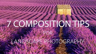 7 COMPOSITION TIPS for Landscape Photography