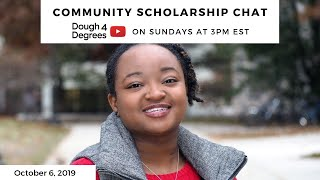 Dough 4 Degrees' Community Scholarship Chat (October 6, 2019)