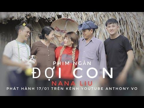MV ĐỢI CON (OST) Nana Liu nhạc chế cực cảm động dành cho tết 2019