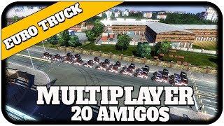 Euro Truck Simulator 2 - Comboio Multiplayer 20 Amigos
