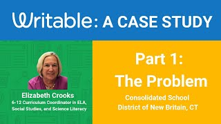 Part 1/3 - Writable Case Study: Consolidated School District of New Britain, CT