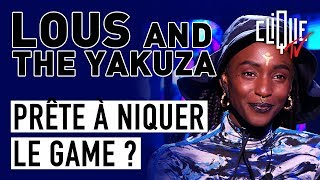 Lous and the Yakuza : Prête à niquer le game ? - Clique Talk