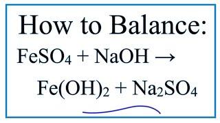 How to Balance FeSO4 + NaOH = Fe(OH)2 + Na2SO4