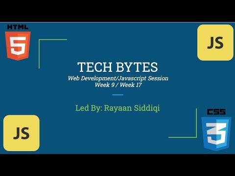 Tech Bytes: Web Development - Week 9 [JavaScript Week 17]