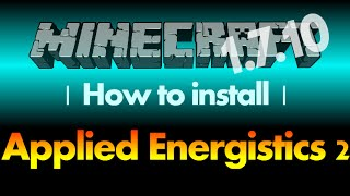 How to install Applied Energistics 2 Mod 1.7.10 for Minecraft 1.7.10 (with download link)