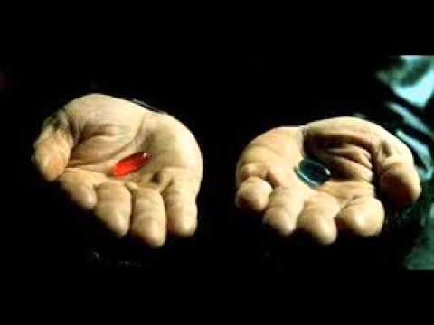 The Red Pill-Blue Pill Dichotomy.