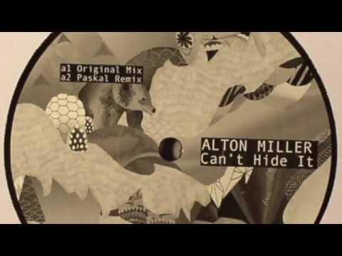 Alton Miller - Cant Hide It (Paskal Remix)