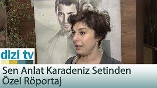 Sen Anlat Karadeniz setinde özel röportaj - Dizi Tv 580. Bölüm