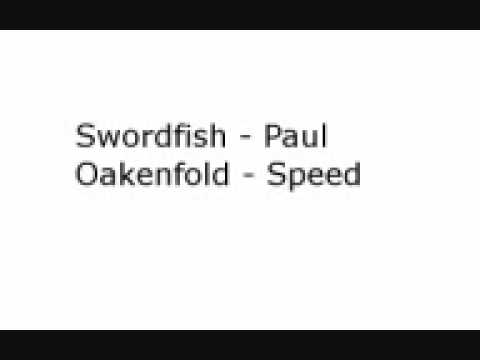 Speed - Swordfish - Paul Oakenfold
