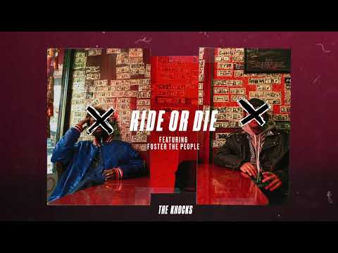 The Knocks - Ride Or Die (feat. Foster The People) [Official Audio]