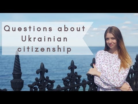 TOP Questions about Ukrainian citizenship and residence
