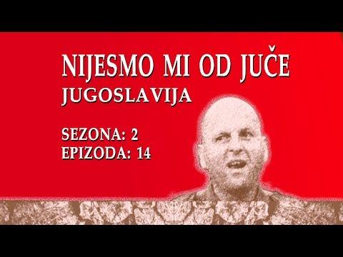 Nijesmo mi od juce - Jugoslavija (BN Televizija 2019)