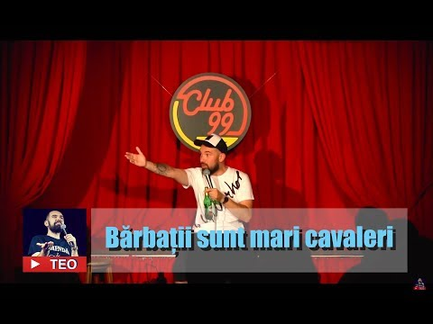 Bărbații sunt mari cavaleri (NSFW 18+)   Teo Stand Up Comedy